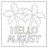 Coloring page with hand drawn text Hello August and palm trees. Vector illustration Royalty Free Stock Image