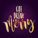 Coma a bebida e para ser alegre - frase da caligrafia do Xmas para o Natal ilustração do vetor