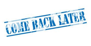 Come back later blue stamp Stock Photography