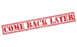 Come back later stamp. Come back later red stamp on white background Stock Photo