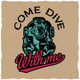 Come Dive With Me Poster. With motivation design for t-shirts and greeting cards vector illustration Royalty Free Stock Photos