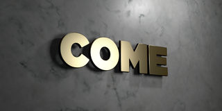 Come - Gold sign mounted on glossy marble wall  - 3D rendered royalty free stock illustration Stock Photos