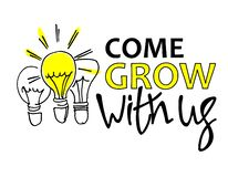 Come grow with us. Recruitment, teambuilding and personal growth concept. Hand drawn bulbs. Type and hand lettering royalty free illustration
