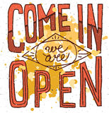 Come in we are open - hand drawn vector typography signboard pos Stock Images