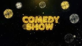 Comedy Show Text on Gold Particles Fireworks Display.