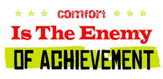 Comfort Is The Enemy Of Achievement. Creative typographic motivational poster Royalty Free Stock Photos
