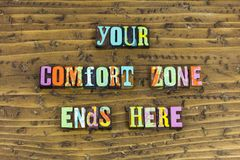 Comfort zone ends here life begins. Comfort zone end real life begins living leaving letterpress success motivation opportunity change lifestyle confidence magic royalty free stock image