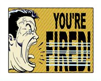 "Pop art illustrated character yelling, ""You're Fired!"" with orange background. Comic book illustrated boss yelling, ""You're Fired!"" with Stock Photo"