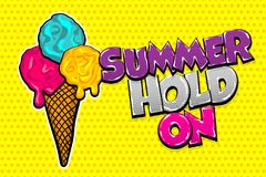 Summer sweet food pop art comic book. Comic book text Summer hold on. Pop art style halftone background cold sweet cartoon cone poster. Retro vintage vector Royalty Free Stock Photography