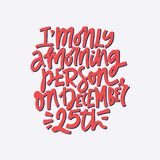 Comic Christmas Lettering. I`m only a morning person on December 25th. Christmas collection of hand drawn lettering Stock Photo
