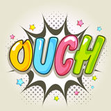 Comic speech bubble with colorful text Ouch. Stock Image