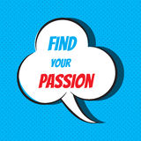 Comic speech bubble with phrase find your passion. Vector illustration Stock Photo