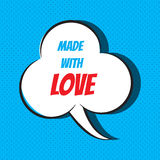 Comic speech bubble with phrase made with love Royalty Free Stock Photography