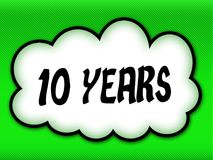 Comic style cloud with 10 YEARS writing on bright green backgrou Stock Photos