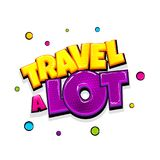 Comic text advertise glosssy travel. Travel a lot comic text pop art advertise. Journey tour trip comics book poster phrase. Vector colored halftone illustration Stock Image