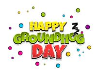 Comic text advertise Groundhog day. Happy groundhog day holiday comic text pop art advertise. Cute comics book zzz sleep poster phrase. Vector colored halftone Royalty Free Stock Photo