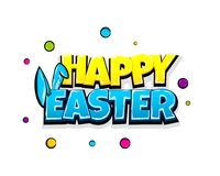 Comic text advertise Happy Easter bunny. Happy Easter holiday comic text pop art advertise. Cute rabbit bunny ears comics book poster phrase. Vector colored Stock Photos