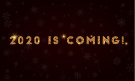 2020 is coming!. Golden glitter greeting card. Luxurious design element, vector illustration Royalty Free Stock Photos
