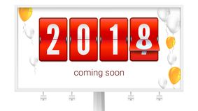 Coming soon 2018 new year. Congratulatory poster on the Billboard. Concept of card with flying up colored inflatable. Balloons. Banner with red mechanical clock stock illustration