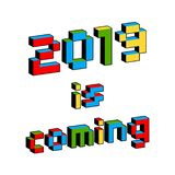 2019 Is Coming text in style of old 8-bit video games. Vibrant colorful 3D Pixel Letters. New Year poster, flyer. Template for celebration. Holiday vector Stock Illustration
