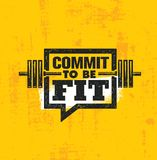 Commit To Be Fit. Inspiring Workout and Fitness Gym Motivation Quote Illustration Sign. Creative Strong Sport Vector. Rough Typography Grunge Wallpaper Poster royalty free illustration