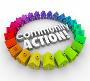 Community Action Words Neighborhood Homes Coalition Group. Community Action words in 3d letters surrounded by colorful homes to illustrate a neighborhood Stock Images