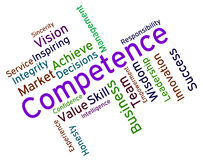 Competence Words Represents Expertise Mastery And Capacity. Competence Words Showing Expertness Wordcloud And Adeptness Royalty Free Stock Image