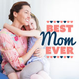 Composite image of best mom ever Royalty Free Stock Photos