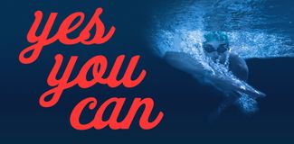 Composite image of digitally generated image of yes you can text. Digitally generated image of yes you can text  against man swimming in blue water Royalty Free Stock Photo