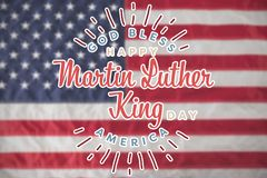 Composite image of happy martin luther king day, god bless america. Happy Martin Luther King day, god bless america against american national flag with stars and royalty free illustration