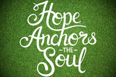 Composite image of hope anchors the soul Stock Photography
