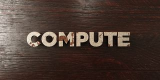 Compute - grungy wooden headline on Maple  - 3D rendered royalty free stock image Stock Images