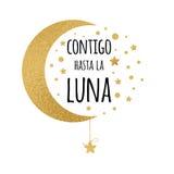 Con usted hasta la luna La frase manuscrita del amor para su diseño con oro protagoniza en lengua española Imagen de archivo libre de regalías