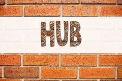 Conceptual announcement text caption inspiration showing HUB. Business concept for HUB Advertisement written on old brick backgrou. Nd with space Royalty Free Stock Photo