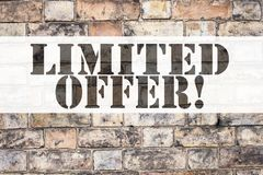 Conceptual announcement text caption inspiration showing Limited Offer. Business concept for Limited Time Sale written on old bric. K background space Royalty Free Stock Image