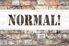 Conceptual announcement text caption inspiration showing Normal. Business concept for Confidence Abnormal Normality Problem Issue. Written on old brick Stock Photography
