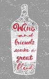Conceptual art vector illustration of lettering phrase. Quote wine and friends make a great blend. Calligraphy motivational poster. Conceptual art vector stock illustration