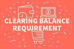 Conceptual business illustration with the words clearing balance. Requirement stock illustration