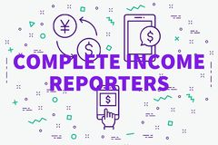 Conceptual business illustration with the words complete income. Reporters Stock Images