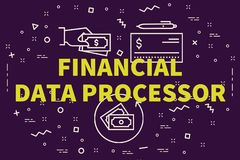 Conceptual business illustration with the words financial data p. Rocessor Stock Image