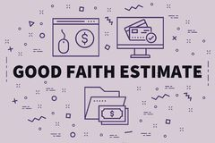 Conceptual business illustration with the words good faith estim. Ate Stock Photography