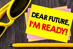 Conceptual hand text showing Dear Future, I Am Ready. Business photo showcasing Inspirational Motivational Plan Achievement Confid. Ence written Stiky Note Paper Royalty Free Stock Photo