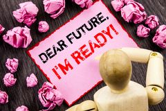 Conceptual hand text showing Dear Future, I Am Ready. Concept meaning Inspirational Motivational Plan Achievement Confidence writt. En Sticky Note Holding By stock image