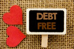 Conceptual hand text showing Debt Free. Business photo showcasing Credit Money Financial Sign Freedom From Loan Mortage written on. Conceptual hand text showing Stock Image