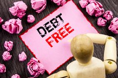 Conceptual hand text showing Debt Free. Concept meaning Credit Money Financial Sign Freedom From Loan Mortage written on Sticky No. Conceptual hand text showing Stock Photography