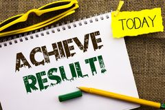 Conceptual hand writing showing Achieve Result Motivational Call. Business photo showcasing Obtain Success Reaching your goals wri. Tten Notebooke Book the jute Royalty Free Stock Photo