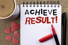 Conceptual hand writing showing Achieve Result Motivational Call. Business photo showcasing Obtain Success Reaching your goals wri. Tten Notebook Book the jute Royalty Free Stock Photos