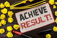 Conceptual hand writing showing Achieve Result Motivational Call. Business photo text Obtain Success Reaching your goals written o. Conceptual hand writing Stock Photo
