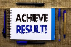 Conceptual hand writing showing Achieve Result Motivational Call. Business photo text Obtain Success Reaching your goals written o. Conceptual hand writing Stock Images