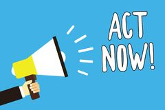Conceptual hand writing showing Act Now. Business photo text Having fast response Asking someone to do action Dont delay Man holdi. Ng megaphone loudspeaker blue Royalty Free Stock Photos